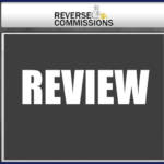 Reverse Commissions Reviews – Is It Really Legit Or A Scam?